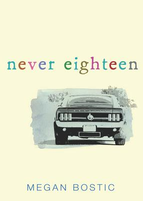Never Eighteen By Bostic, Megan